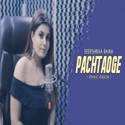 Pachtaoge Female Version Unplugged Cover) Poster