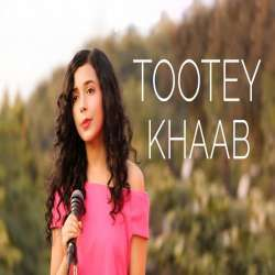 Tootey Khaab Female Version Poster