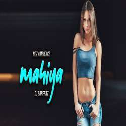 Mahiya (Remix) - DJ Sarfraz Poster