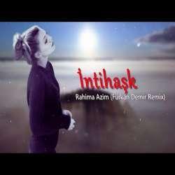 Intihask Rahima Azim Furkan Demir Remix Download Djyoungstar