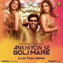 Ankhiyon Se Goli Mare (Remix) DJ G-TRAK Poster