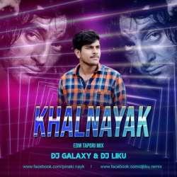 KKhal Nayak (EDM Tapor Remix) Dj Galaxy Ft.Dj Liku Poster