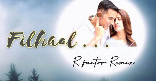 Filhaal - R Factor Remix Mp3 Song Download | Djyoungstar