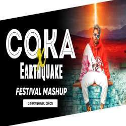 Coka X Earthquake (Festival Mashup) DJ Ravish DJ Chico Poster