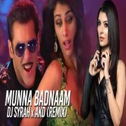 Munna Badnaam Hua (Remix) DJ Syrah x AKD Poster