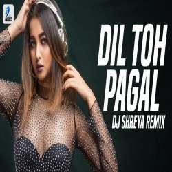 Dil To Pagal Hai (Remix) - DJ Shreya Poster