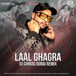 Laal Ghaghra (Remix) - DJ Chirag Dubai Poster